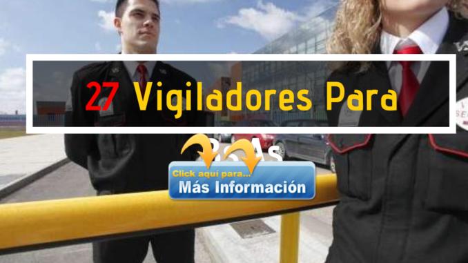 Se Contratan Vigiladores – 27 Puestos Vacantes En Buenos Aires